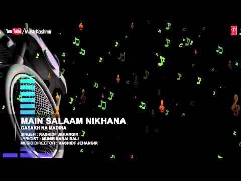Official : Main Salaam NIkhana Full (HD) Song | T-Series Kashmiri Music | Rashid Jahangir