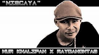NISCAYA   NUR KHALIFAH X RAYDAHONTAS ( OFFICIAL AUDIO LYRIC )