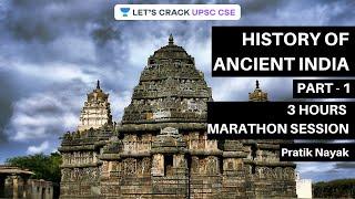 History Of Ancient India | Part - 1 | 3 Hours Marathon Session | Crack UPSC CSE 2020 | Pratik Nayak