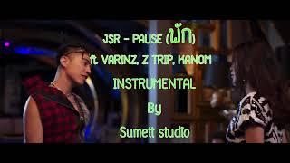 BEAT J$R - PAUSE (พัก) ft. VARINZ, Z TRIP, KANOM  _ Sumett Studio ( Beat & Instrumental karaoke )