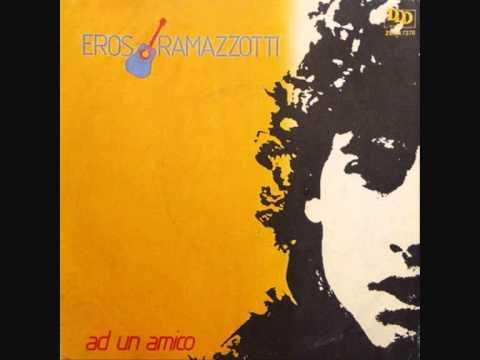 Eros Ramazzotti - Ad un amico