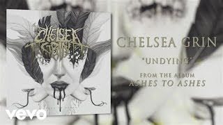 Chelsea Grin - Undying (audio)