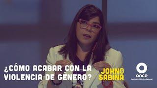 John y Sabina - ¿Cómo acabar con la violencia de género? (Frida Guerrera)