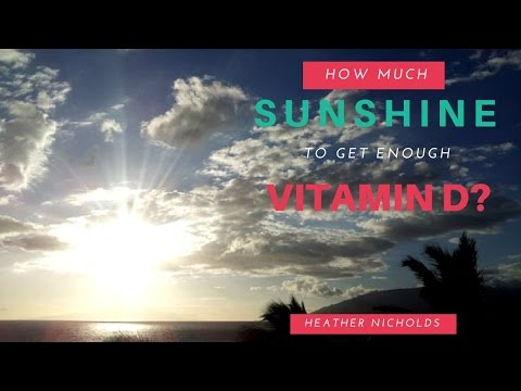 Video How much sunshine do you need to get enough Vitamin D?