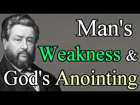 Man's Weakness and God's Anointing - Charles Spurgeon Audio Sermons