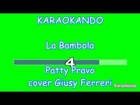 Karaoke Italiano - La Bambola - Giusy Ferreri ( Patty Pravo ) Testo
