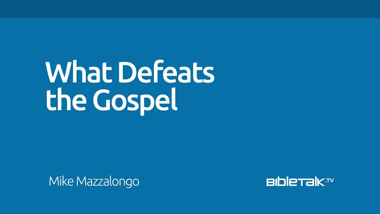What Defeats the Gospel