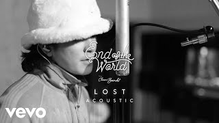 End of the World - Lost (Acoustic Session) ft. Clean Bandit