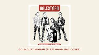 "Halestorm - ""Gold Dust Woman"" (Fleetwood Mac Cover) [OFFICIAL AUDIO]"