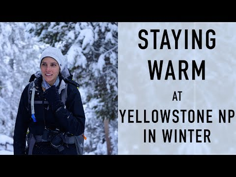 How I Stayed Warm at Yellowstone National Park in Winter