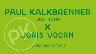 Paul Kalkbrenner X Joris Voorn   Jestrüpp   Joris Voorn Remix (Official PK Version)