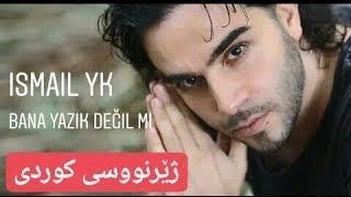 Ismail Yk   Bana Yazık Değil Mi    Ba Zhernusi Kurdi ( Kurdish Subtitle )