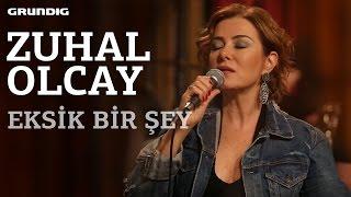 Zuhal Olcay - Eksik Bir Şey / #akustikhane #sesiniaç