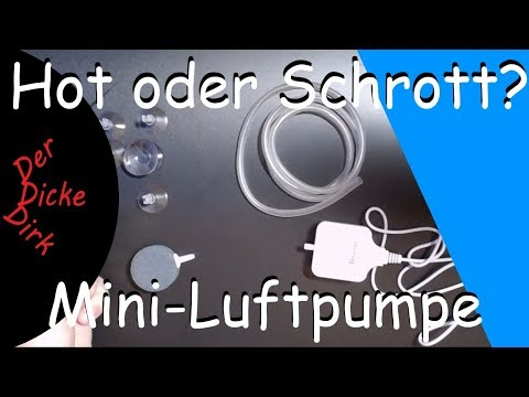 Hot oder Schrott? Mini-Luftpumpe - Leise? - Gut? | Unboxing | Lifetest | Aquarium | Projekt Heimkino