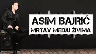 Asim Bajric   2018   Mrtav Medju Zivima