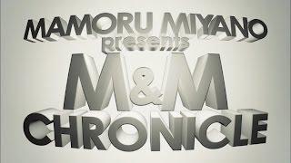 宮野真守「MAMORU MIYANO Presents M&M CHRONICLE」トレーラー