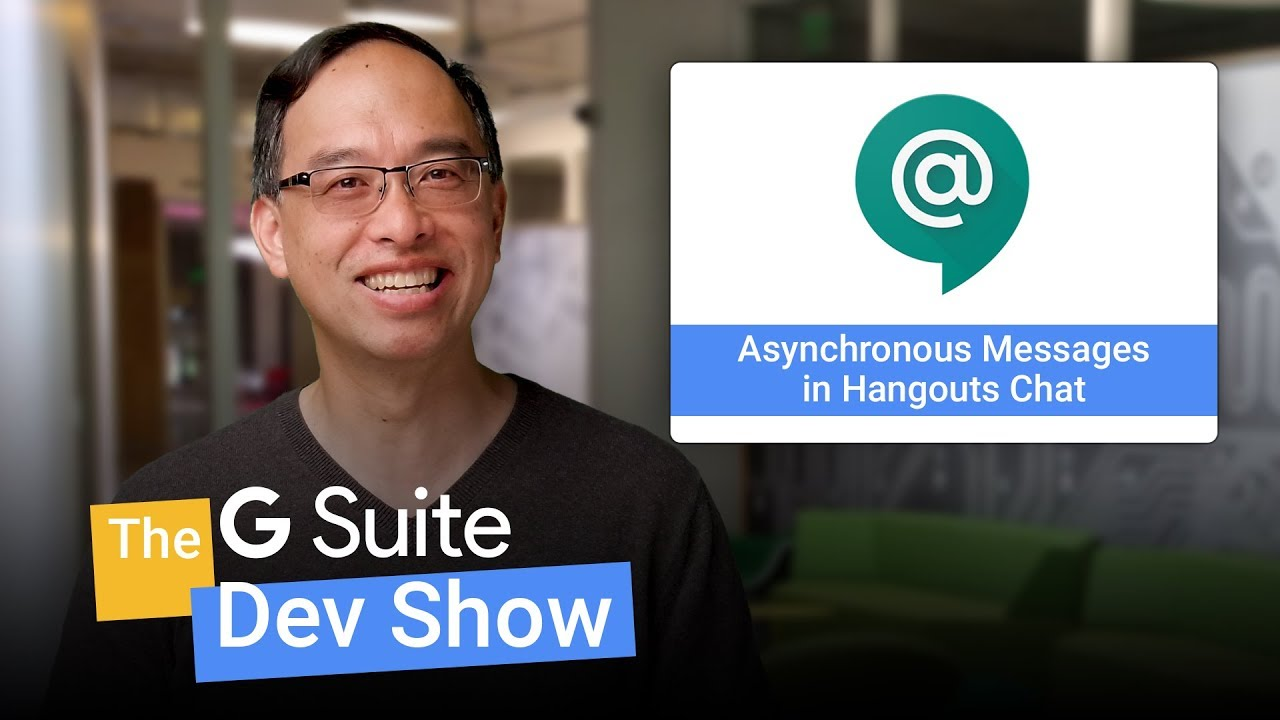 Asynchronous messages in Hangouts Chat (The G Suite Dev Show)