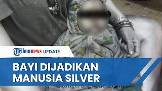 Bayi Berusia 10 Bulan Dijadikan Manusia Silver untuk Mengemis di Pamulang, Begini Pengakuan sang Ibu