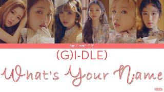(G)I-DLE - What's Your Name (中字/rom/han)歌詞