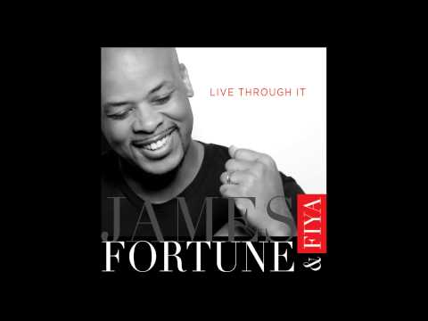 James Fortune & FIYA – Live Through It (Audio Only)