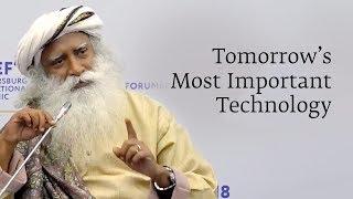 Tomorrow's Most Important Technology - Sadhguru
