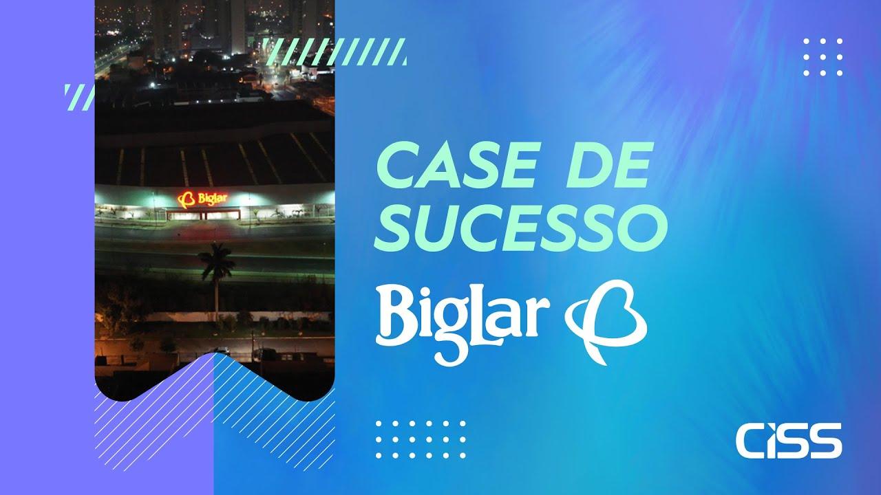 Case de succeso CISS - BigLar Supermercados