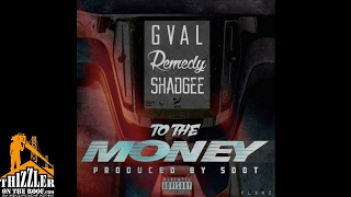 Shad Gee x Remedy x G-Val - To The Money [Prod. SDot] [Thizzler.com]