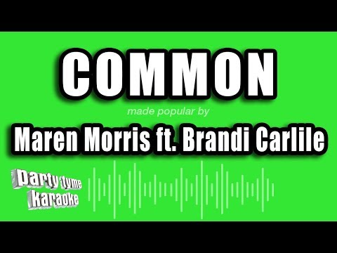 Maren Morris Ft. Brandi Carlile - Common (Karaoke Version) - PARTY TYME KARAOKE CHANNEL