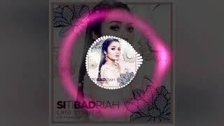 Lagi Syantik- Siti Badriah