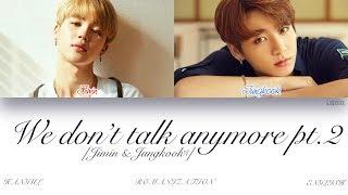 [ENG] BTS (Jimin  Jungkook (지민  정국)) - We don't talk anymore pt.2 (Color Coded Lyrics)