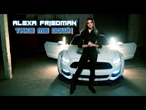 "Alexa Friedman - ""Take Me Down"""