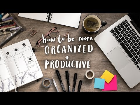 How to Be More Organized + Productive!   Tips & Tricks!