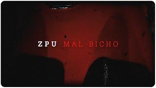 Mal Bicho - Zpu  (Video)