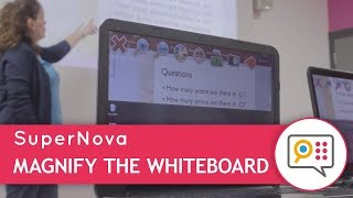 Magnify Whiteboards with SuperNova Connect & View