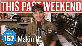 Makin' It | This Past Weekend w/ Theo Von #167