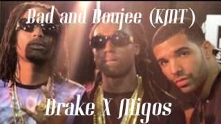 Bad and Boujee (KMT) Migos X Drake