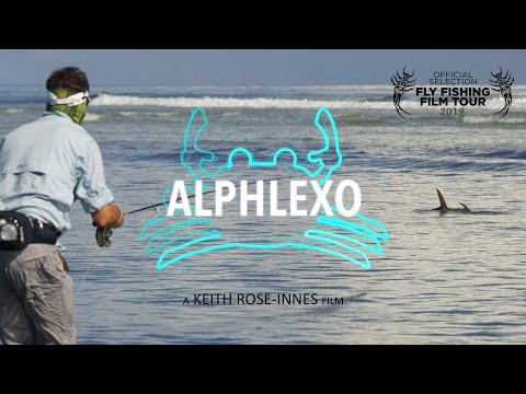 Alphlexo - 2019 Fly Fishing Film Tour - By Keith Rose-Innes