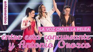 La Voz Omite La Pelea De Esta Concursante Con Antonio Orozco