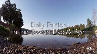 Dolly Parton - In the Sweet Bye & Bye
