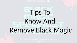 Tips To Know And Remove Black Magic