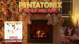 [Yule Log Audio] Jingle Bell Pop – Pentatonix