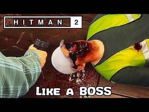 How to Play Hitman 2 Like a BOSS.......