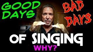 Good Days And Bad Days Of Singing - Why? - Ken Tamplin Vocal Academy