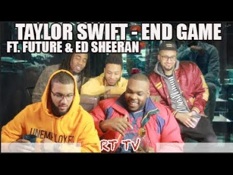 TAYLOR SWIFT - END GAME FT. ED SHEERAN & FUTURE (MUSIC VIDEO) REACTION/REVIEW