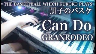 【 黒子のバスケ Kuroko no Basket 】 Can Do 【 Piano ピアノ 】