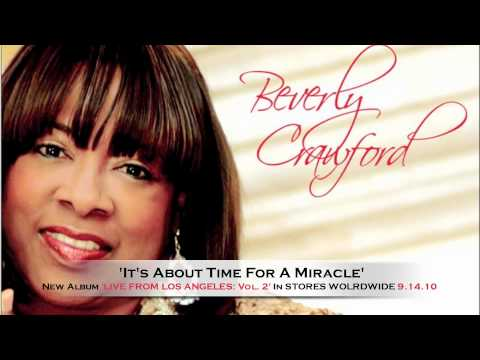 **NEW 2013** Beverly Crawford 'Its About Time For A Miracle'