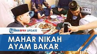 Viral Pernikahan dengan Maskawin Ayam Bakar di Lombok