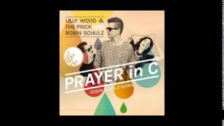 Lilly Wood and The Prick - Prayer In C (Robin Schulz Remix / Radio Edit)