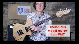 Review of the Thelonious model from PMC Guitars