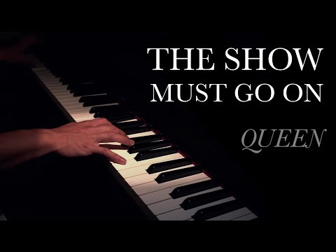"""[Piano Cover] """"The Show Must Go On"""" by Queen"""